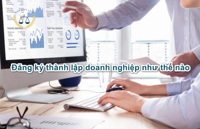 dang-ky-thanh-lap-doanh-nghiep-nhu-the-nao
