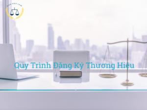 quy-trinh-dang-ky-thuong-hieu-doc-quyen